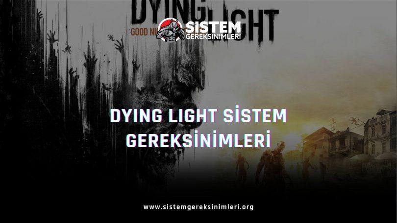 Dying Light Sistem Gereksinimleri: Dying Light Minimum ve Önerilen Sistem Gereksinimleri, tavsiye edilen dying light sistem gereksinimleri nelerdir