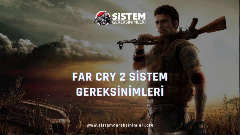 Far Cry 2 Sistem Gereksinimleri: Far Cry 2 Minimum ve Önerilen Sistem Gereksinimleri PC, far cry 2 tavsiye edilen sistem gereksinimleri nelerdir