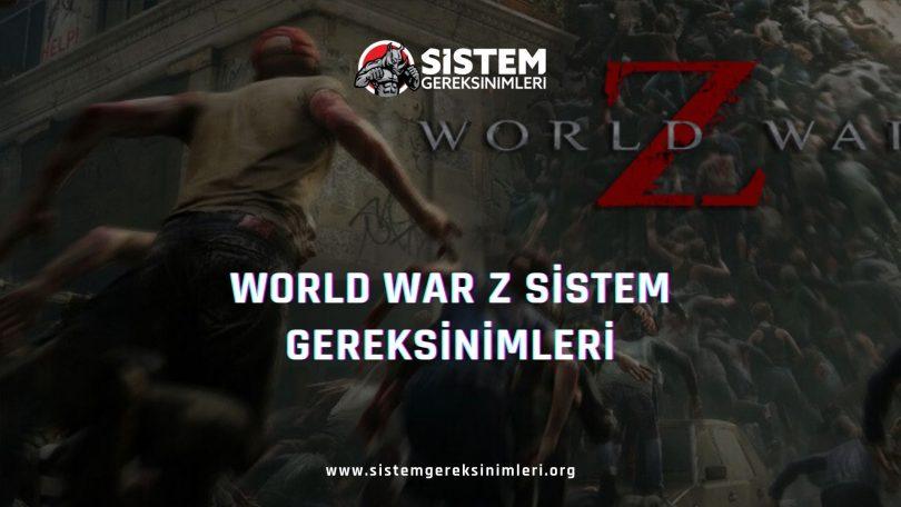 World War Z Sistem Gereksinimleri: World War Z Minimum ve Önerilen Sistem Gereksinimleri PC, world war z tavsiye edilen sistem gereksinimleri nelerdir