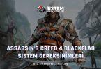 Assassin's Creed 4 Black Flag Sistem Gereksinimleri: AC 4 Black Flag Minimum ve Önerilen Sistem Gereksinimleri PC, ac 4 tavsiye edilen sistem gereksinimleri nelerdir