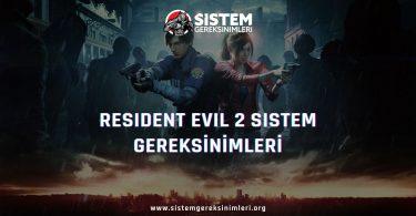 Resident Evil 2 Sistem Gereksinimleri (Remake): Resident Evil 2 Minimum ve Önerilen Sistem Gereksinimleri PC, tavsiye edilen sistem gereksinimleri nelerdir