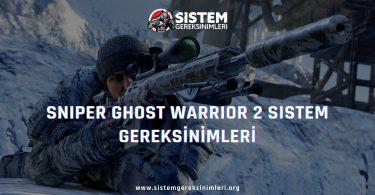 Sniper Ghost Warrior 2 Sistem Gereksinimleri: Minimum ve Önerilen Sistem Gereksinimleri PC, sniper ghost warrior 2 tavsiye edilen sistem gereksinimleri nelerdir
