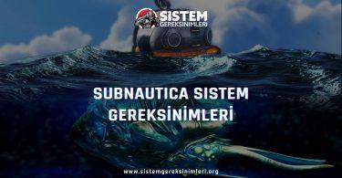 Subnautica Sistem Gereksinimleri: Subnautica Minimum ve Önerilen Sistem Gereksinimleri PC, subnautica tavsiye edilen sistem gereksinimleri nelerdir