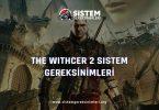 The Witcher 2 Sistem Gereksinimleri: The Witcher 2 Minimum ve Önerilen Sistem Gereksinimleri PC, witcher 2 tavsiye edilen sistem gereksinimleri