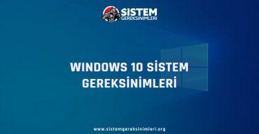 Windows 10 Sistem Gereksinimleri: Windows 10 Minimum ve Önerilen Sistem Gereksinimleri, w10 sistem gereksinimleri nelerdir